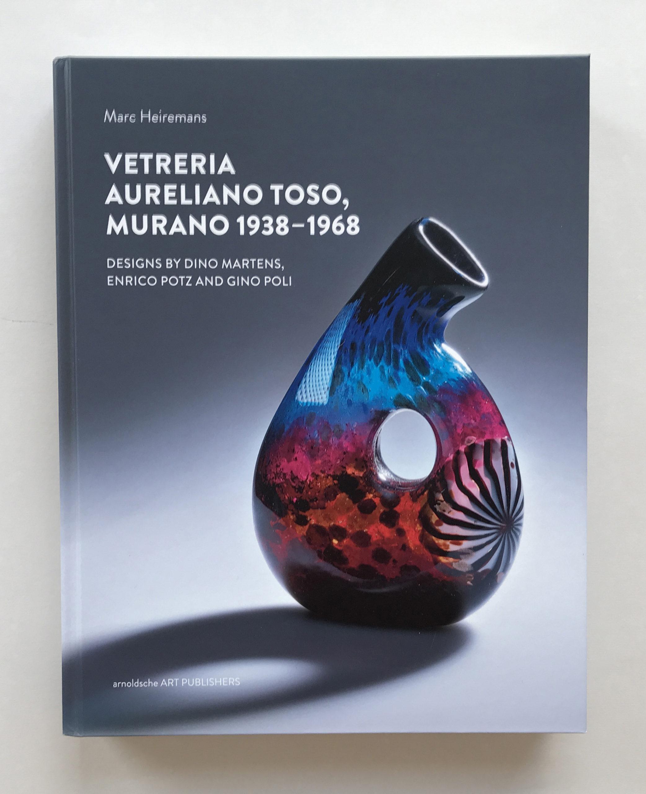 Arnoldsche Art Publishers | Vetreria – Aureliano Toso, Murano 1938–1968